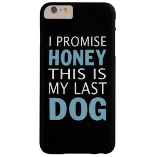 This is my last dog barely there iPhone 6 plus case