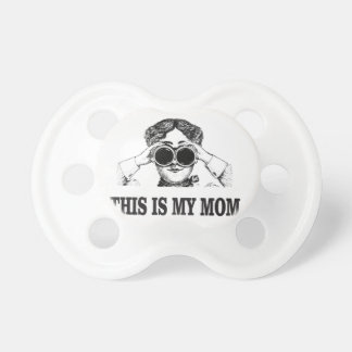 this is my mom baby pacifiers