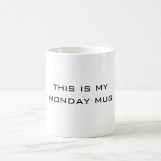 THIS IS MY MONDAY MUG