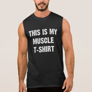 This is my Muscle T-Shirt