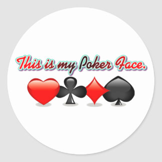 This is my Poker Face. Classic Round Sticker