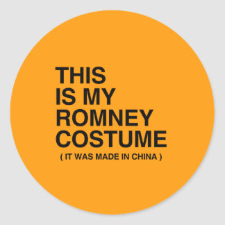 THIS IS MY ROMNEY COSTUME MADE IN CHINA - Hallowee Round Sticker