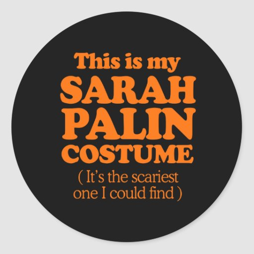 THIS IS MY SARAH PALIN COSTUME ROUND STICKERS
