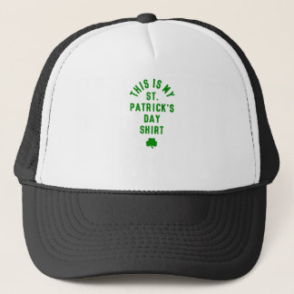 THIS IS MY ST. PATRICK'S DAY SHIRT G TRUCKER HAT