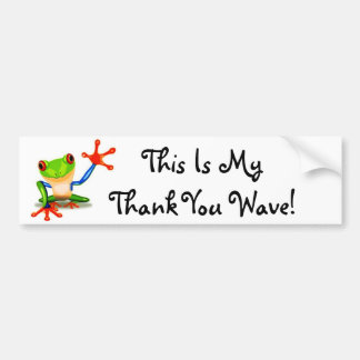 This Is My Thank You Wave; Happy Waving Frog Bumper Sticker