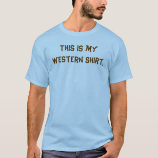 This is my western shirt. T-Shirt