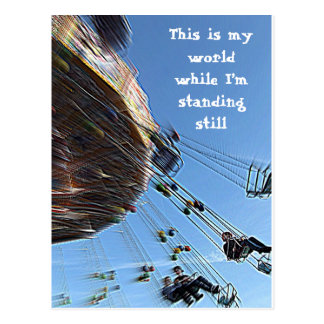 This is my world while I'm standing still Postcard