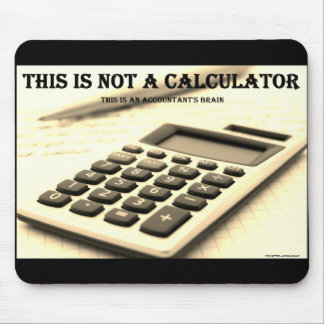 """This Is Not a Calculator"" Mouse Pad"