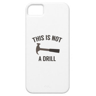 This Is Not A Drill Case For The iPhone 5