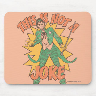 This Is Not A Joke Mouse Pad