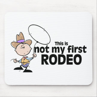 This Is Not My First Rodeo Mouse Pad