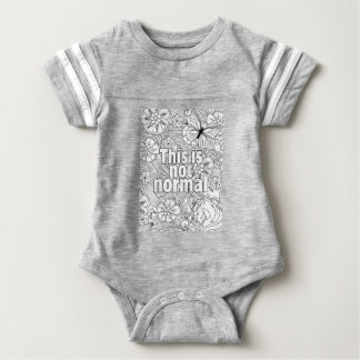 this is not normal baby bodysuit