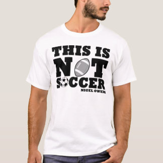 This is not soccer T-Shirt