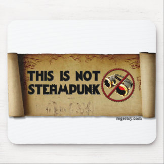This Is Not Steampunk Mouse Pad