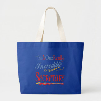 This Is One Really Incredible Secretary Gift Large Tote Bag