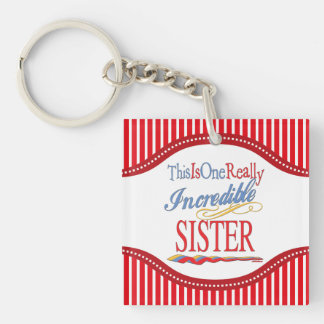 This Is One Really Incredible Sister Gift Double-Sided Square Acrylic Keychain