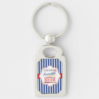 This Is One Really Incredible Sister Gift Silver-Colored Rectangle Keychain