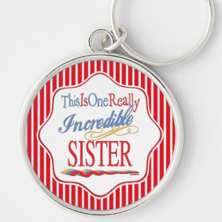 This Is One Really Incredible Sister Gift Silver-Colored Round Keychain