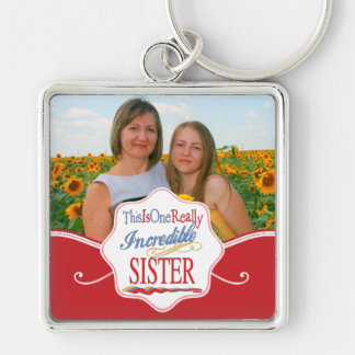 This Is One Really Incredible Sister Gift Silver-Colored Square Keychain
