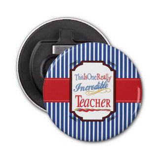 This Is One Really Incredible Teacher Button Bottle Opener