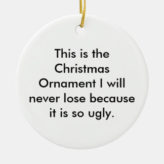 This is the Christmas ornament I will never los...