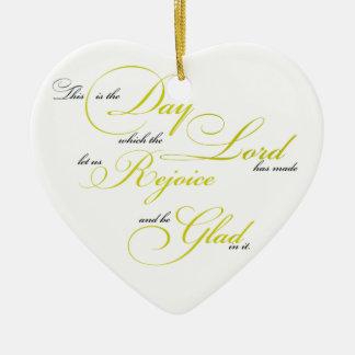 This is the Day Ceramic Ornament