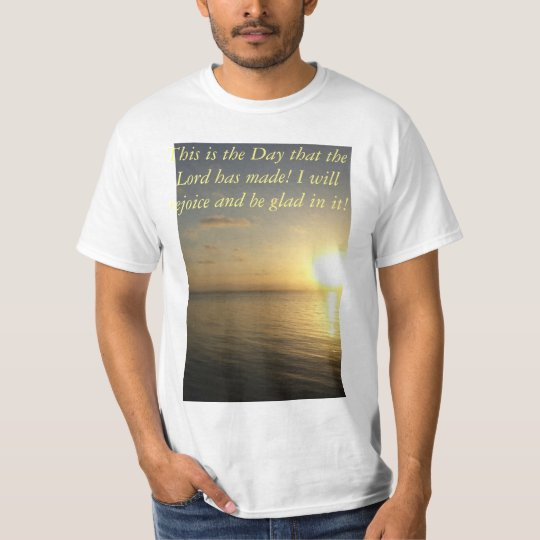 This is the day the Lord has made t-shirt