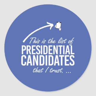 This is the list of candidates I trust - - white - Round Sticker
