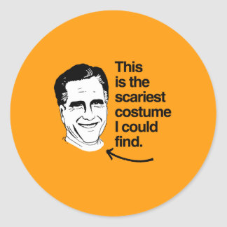 THIS IS THE SCARIEST COSTUME I COULD FIND - ROMNEY ROUND STICKER