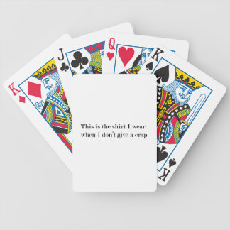"""This is the shirt I wear when..."" FUNNY Bicycle Playing Cards"