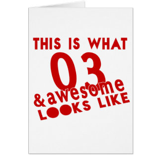 This Is What 03 & Awesome Look s Like Card