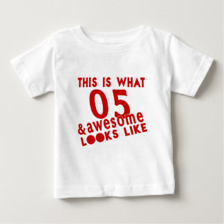 This Is What 05 & Awesome Look s Like Baby T-Shirt