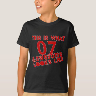 This Is What 07 & Awesome Look s Like T-Shirt