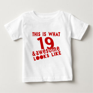 This Is What 19 & Awesome Look s Like Baby T-Shirt