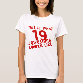 This Is What 19 & Awesome Look s Like T-Shirt