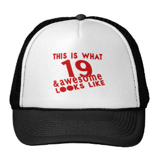 This Is What 19 & Awesome Look s Like Trucker Hat