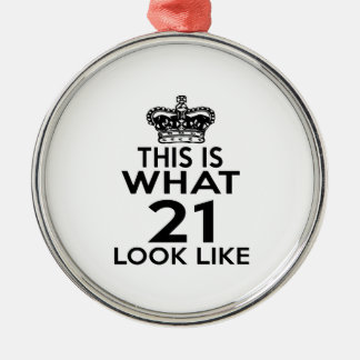 This Is What 21 Look Like Metal Ornament
