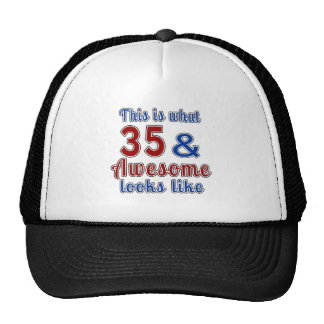 This is what 35 and awesome look like trucker hat