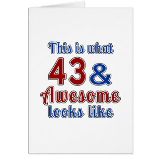 This is what 43 and awesome look like card