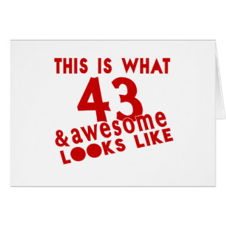 This Is What 43 & Awesome Look s Like Card