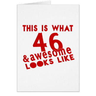 This Is What 46 & Awesome Look s Like Card