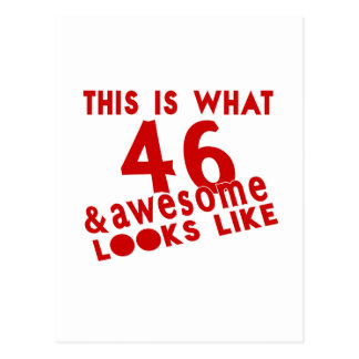 This Is What 46 & Awesome Look s Like Postcard