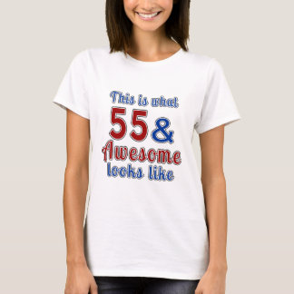 This is what 55 and awesome look like T-Shirt