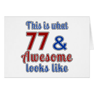 This is what 77 and awesome look like card