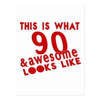 This Is What 90 & Awesome Look s Like Postcard