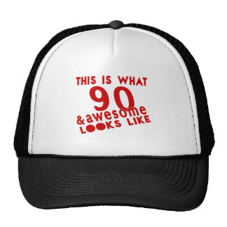 This Is What 90 & Awesome Look s Like Trucker Hat