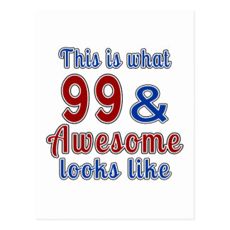 This is what 99 and awesome look like postcard