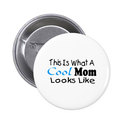 This Is What A Cool Mom Looks Like (2) 2 Inch Round Button