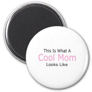 This Is What A Cool Mom Looks Like 2 Inch Round Magnet