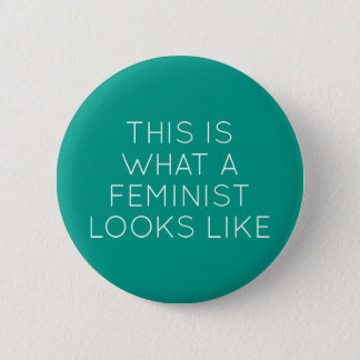This Is What A Feminist Looks Like 2 Inch Round Button